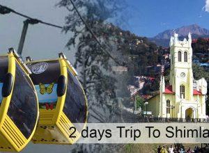 How to Plan 2 Days Trip to Shimla